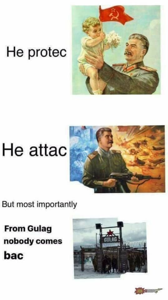 Meme - Adaptation - He protec He attac But most importantly From Gulag GULAG nobody comes bac