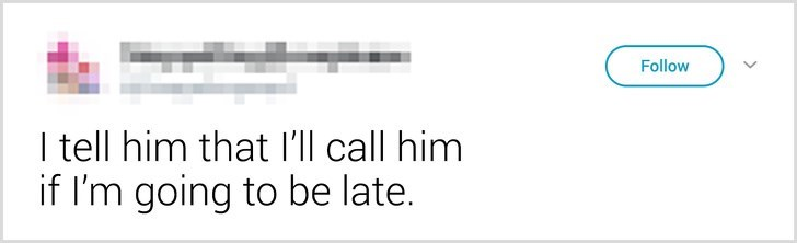 Text - Follow I tell him that l'll call him if I'm going to be late.