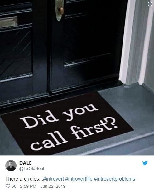 introvert - Floor - Did you call first? DALE @LaOldSoul There are rules..#introvert #introvertlife #introvertproblems 58 2:59 PM - Jun 22, 2019