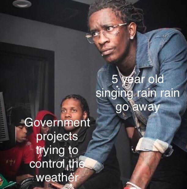 Cool - 5 ear old singing rain rain go away Government projects trying to control the weather