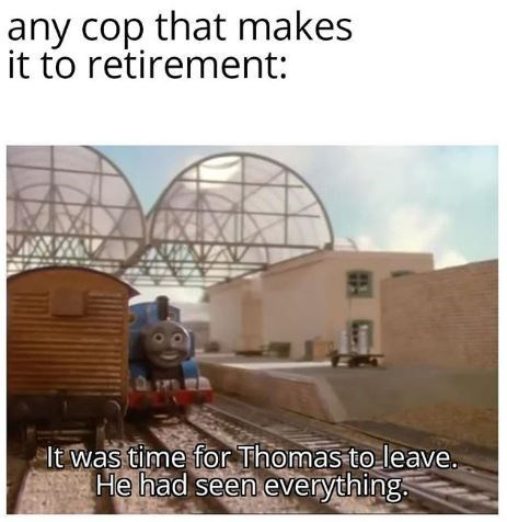 Transport - any cop that makes it to retirement: It was time for Thomas to leave He had seen everything