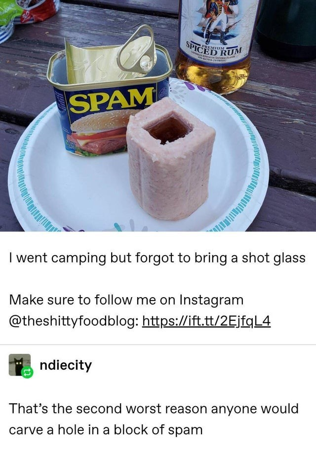 Funny Tumblr post about carving a hole into spam to take a shot of alcohol.