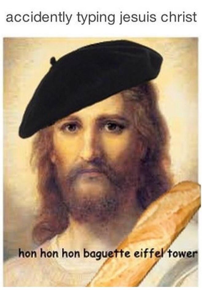 Meme - Hair - accidently typing jesuis christ hon hon hon baguette eiffel tower