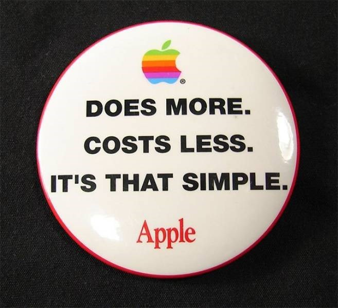 ironic - Text - DOES MORE. COSTS LESS. IT'S THAT SIMPLE. Apple