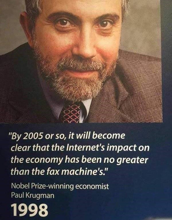 """ironic - Facial hair - """"By 2005 or so, it will become clear that the Internet's impact on the economy has been no greater than the fax machine's."""" Nobel Prize-winning economist Paul Krugman 1998"""