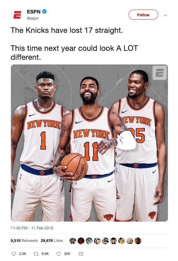ironic - Basketball player - ESPN Follow @espn The Knicks have lost 17 straight. This time next year could look A LOT different NEW YORK MEW YORK 5 MIEW YORK 11:30 PM 11 Feb 2019 9,518 Retweets 29,676 Likes t9.5K 2.3K 30K PALDING