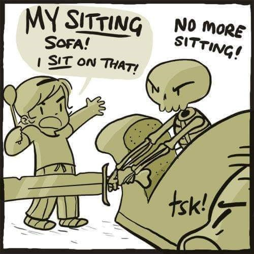 Cartoon - MY SITTING NO MORE SITTING! SOFA! I SIT ON THAT! tsk!