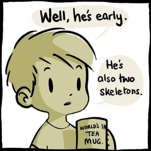 Cartoon - Well, hes early He's also two skele tons. WORLDS 1 TEA MUG.