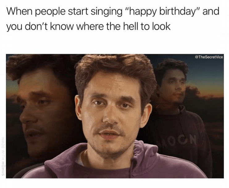 "birthday meme - Face - When people start singing ""happy birthday"" and you don't know where the hell to look @TheSecretVice OON MADE WITH MOMUS"