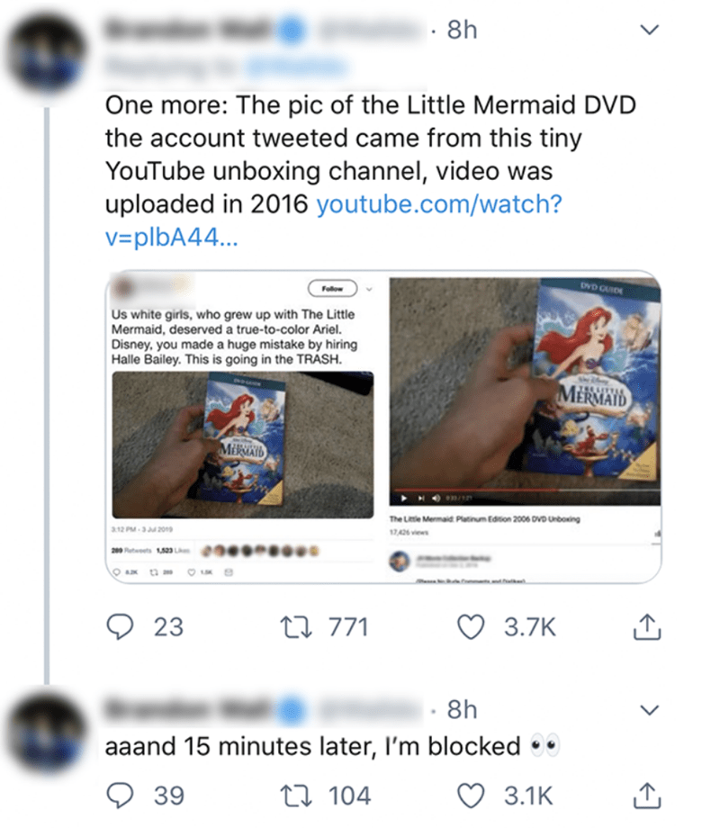 liars - Text - 8h One more: The pic of the Little Mermaid DVD the account tweeted came from this tiny YouTube unboxing channel, video was uploaded in 2016 youtube.com/watch? v=plbA44.. DND GUID Follow Us white girls, who grew up with The Little Mermaid, deserved a true-to-color Ariel. Disney, you made a huge mistake by hiring Halle Bailey. This is going in the TRASH MERMAID MikMAID m/ The Lttle Memaid Platinum Edition 2006 ovD Unboxing a12 PM-3 Jl2019 17426 views 1523 L 209 Rtwts t 771 23 3.7K 8