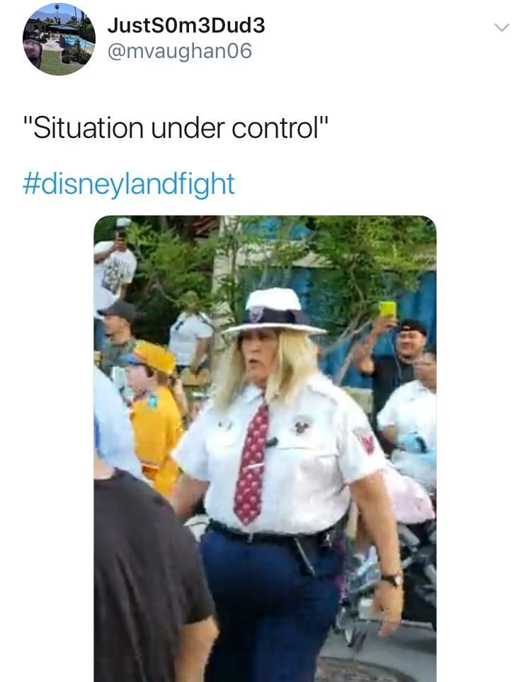 "disneyland family fight - Community - JustSOm3Dud3 @mvaughan06 ""Situation under control"" #disneylandfight"