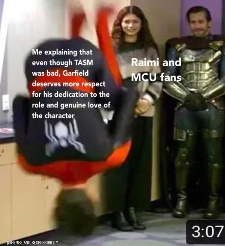 marvel meme - Fictional character - Me explaining that even though TASM was bad, Garfield deserves more respect Raimi and MCU fans for his dedication to the role and genuine love of the character 3:07 @MEMES AND RESPONSIBILITY