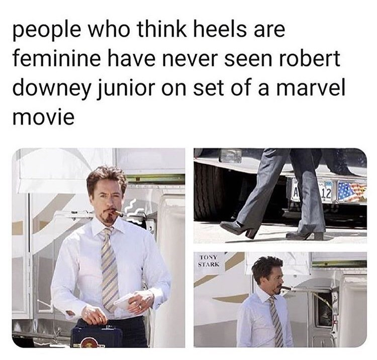 marvel meme - Product - people who think heels are feminine have never seen robert downey junior on set of a marvel movie A 12 TONY STARK