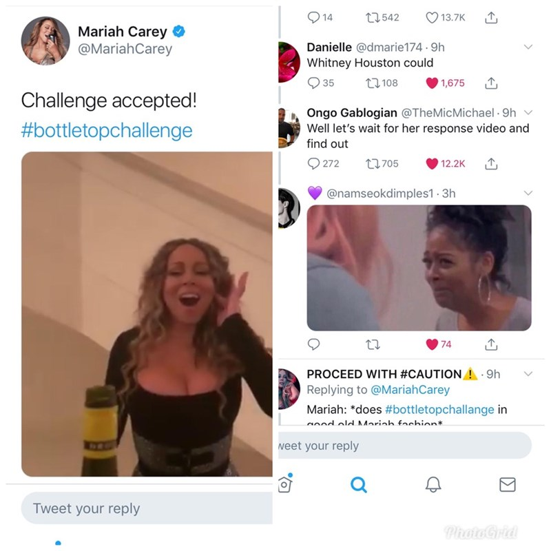 meme - Face - 13.7K 1542 14 Mariah Carey @MariahCarey Danielle @dmarie174 9h Whitney Houston could 35 1108 1,675 Challenge accepted! Ongo Gablogian @TheMicMichael 9h Well let's wait for her response video and #bottletopchallenge find out 272 1705 12.2K @namseokdimples1 3h 74 PROCEED WITH #CAUTION Replying to @MariahCarey 9h Mariah: *does #bottletopchallange in d ald Mariah fochion* weet your reply Tweet your reply PhoteGrid