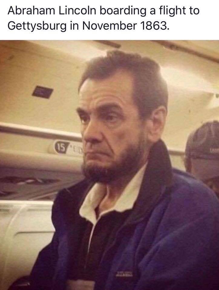 meme - Hair - Abraham Lincoln boarding a flight to Gettysburg in November 1863. 15