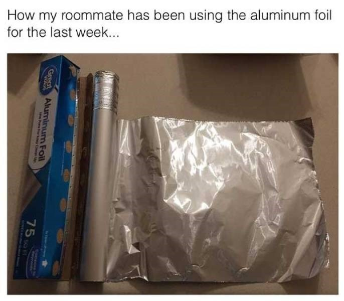bad roommate - Plastic wrap - How my roommate has been using the aluminum foil for the last week... Great Aluminum Foil 75
