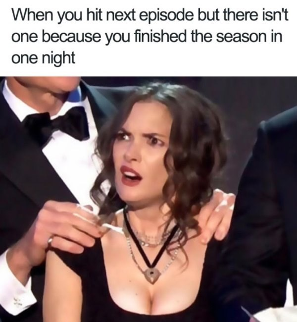 "Meme - Winona Ryder - ""When you hit next episode but there isn't one because you finished the season in one night"""