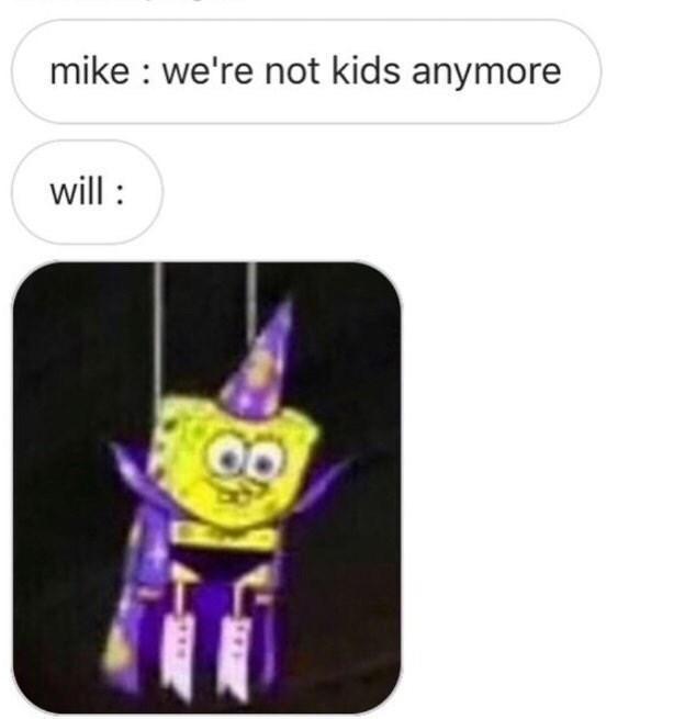 stranger things meme - Cartoon - mike we're not kids anymore will: