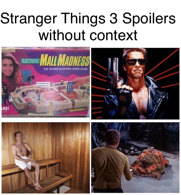 stranger things meme - Human - Stranger Things 3 Spoilers without context MALL MADNESS ELECTRONIC THE TALKING SHOPPING SPREE GAME LKS!