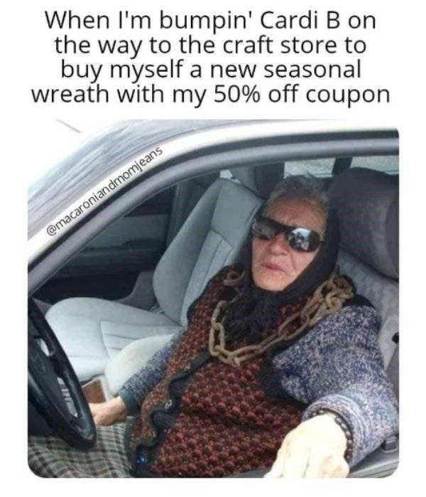 adults - Vehicle door - When I'm bumpin' Cardi B on the way to the craft store to buy myself a new seasonal wreath with my 50% off coupon @macaroniandmomjeans