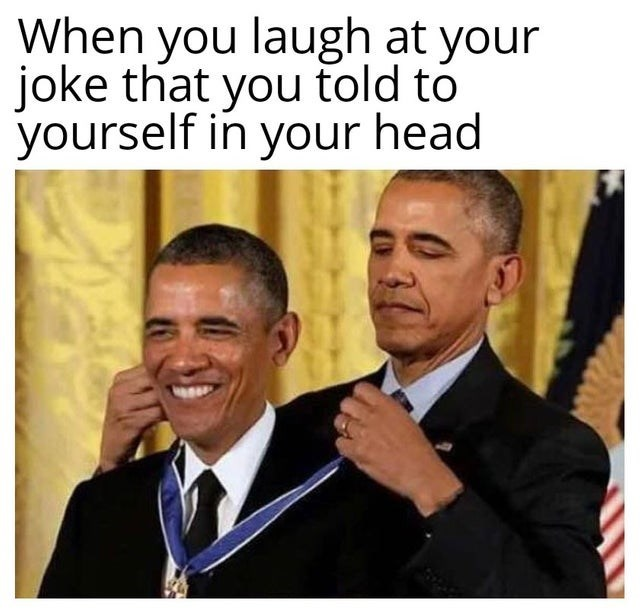 dank meme - Facial expression - When you laugh at your joke that you told to yourself in your head