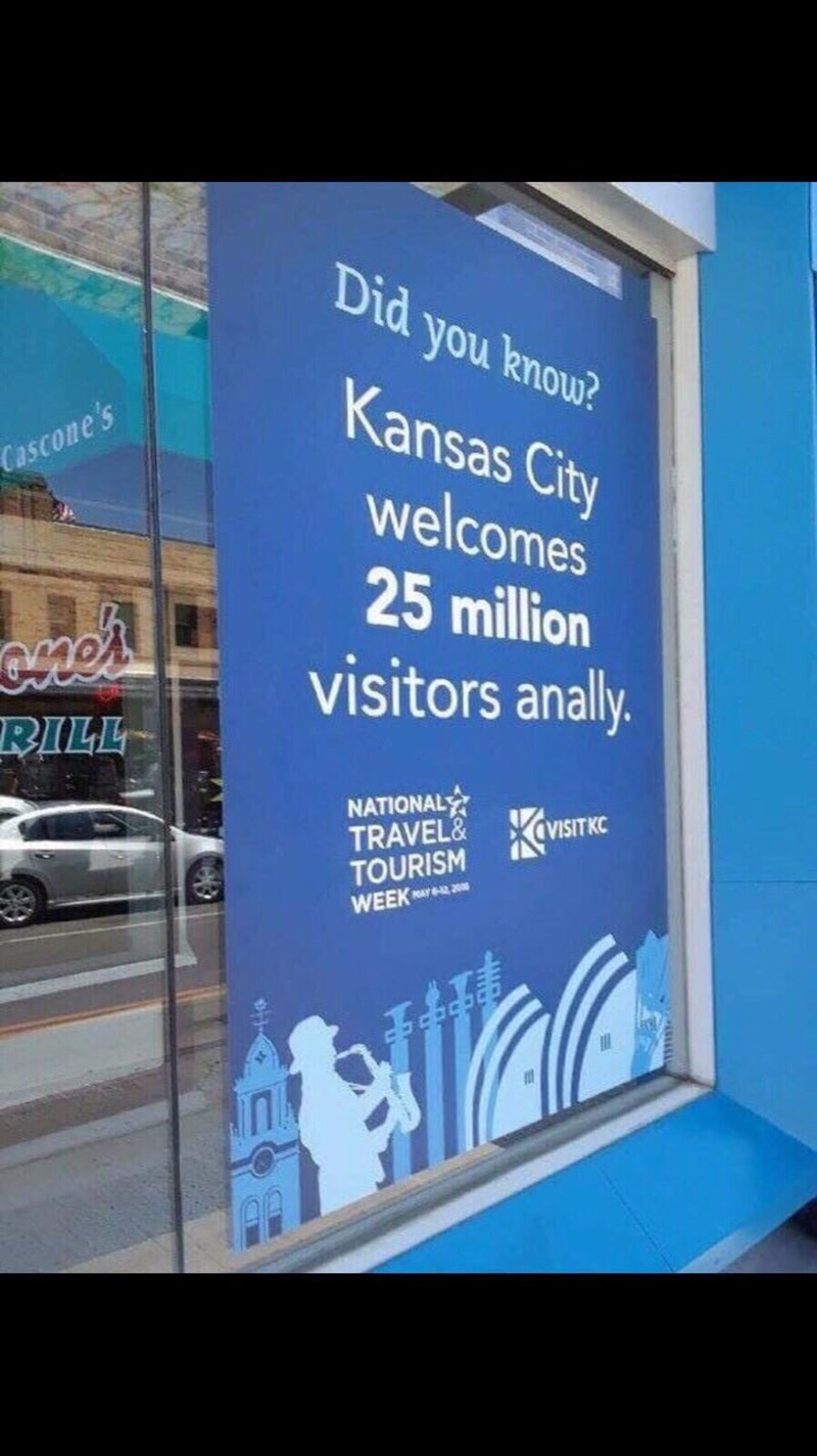 meme - Banner - Did you knou? Kansas City Cascone's welcomes 25 million visitors anally. RILL NATIONAL VISITKC TRAVEL& TOURISM MAY -12,200 WEEK HIL