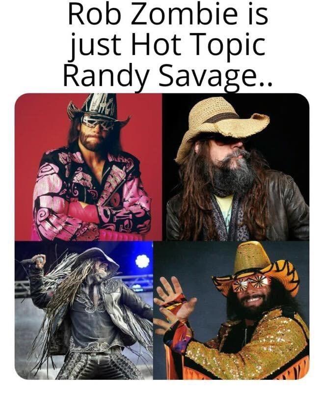 meme - Comics - Rob Zombie is just Hot Topic Randy Savage..