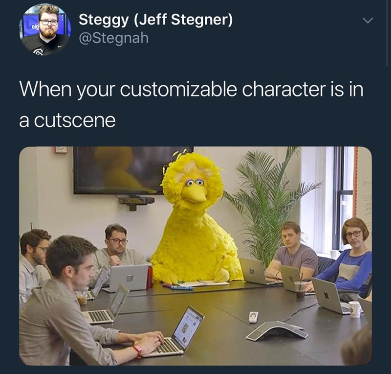 meme - Cartoon - Steggy (Jeff Stegner) @Stegnah ela When your customizable character is in a cutscene CLO
