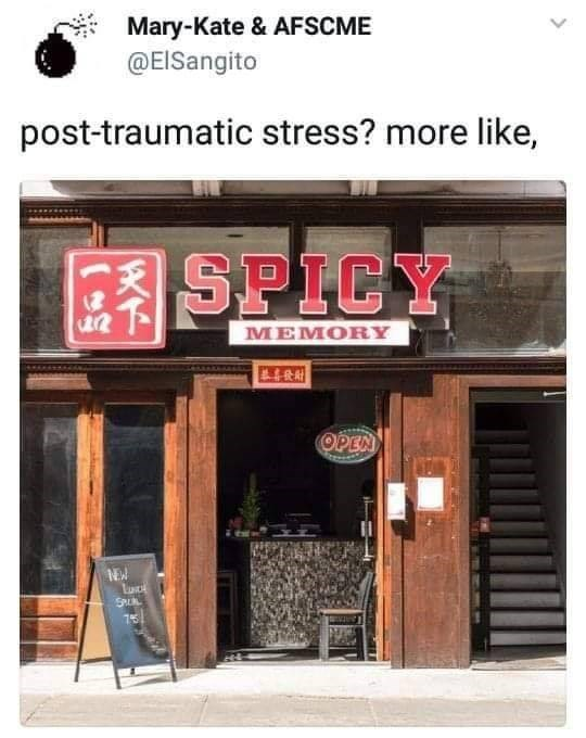 meme - Building - Mary-Kate & AFSCME @EISangito post-traumatic stress? more like, SPICY MEMORY OPEN NEW SU 75