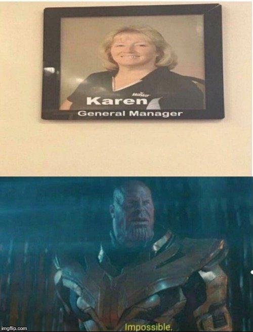 meme - Text - Karen General Manager Impossible imgflip.com