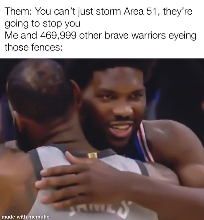 storm area 51 meme - Muscle basketball player - Them: You can't just storm Area 51, they're going to stop you Me and 469,999 other brave warriors eyeing those fences: made with mematic