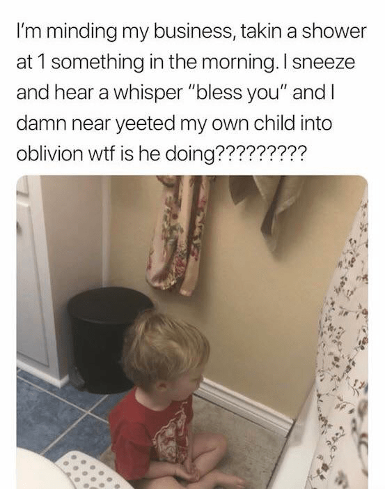 Funny meme about a child who creeps up on his mom taking a shower early in the morning