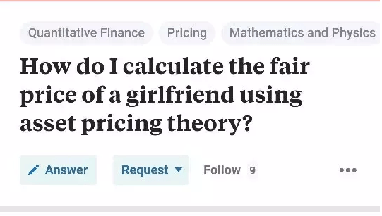 Text - Mathematics and Physics Quantitative Finance Pricing How do I calculate the fair price of a girlfriend using asset pricing theory? Request Follow 9 Answer