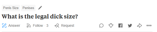 "Quora - ""What is the legal dick size?"""