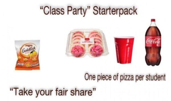 """funny - Junk food - """"Class Party"""" Starterpack Coca-Cola Goldfish Cheddo One piece of pizza per student """"Take your fair share"""""""