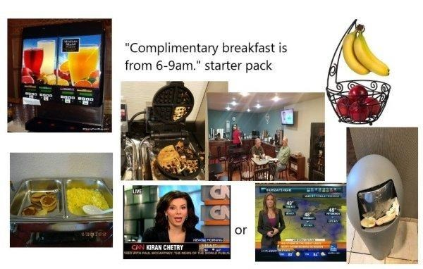 """funny - Product - """"Complimentary breakfast is from 6-9am."""" starter pack LIVE 48 or NEw MORNING CNN KIRAN CHETRY D WITH PL ICCANTNEY THE tes.amcE14CT OF THE ORLD RU"""