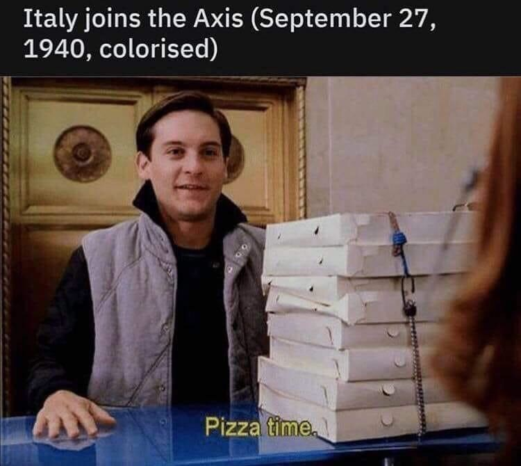 meme - Product - Italy joins the Axis (September 27, 1940, colorised) Pizza time