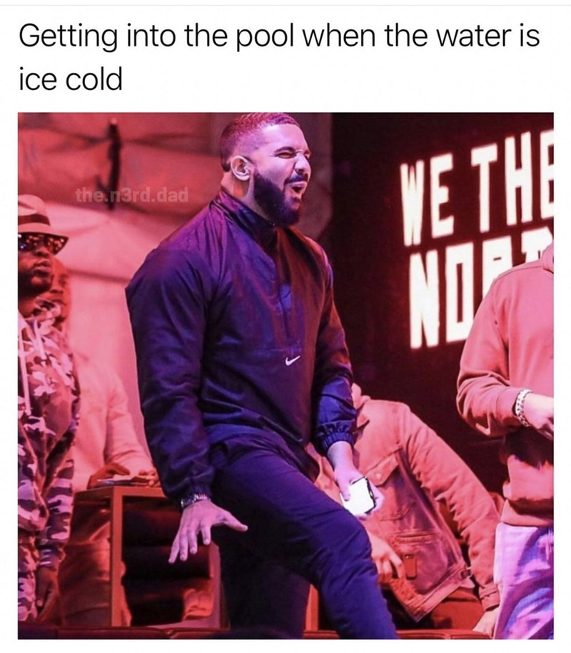 """Meme - Drake - """"Getting into the pool when the water is ice cold"""""""