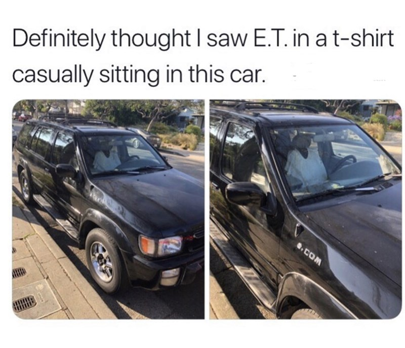 Meme - Land vehicle - Definitely thought I saw E.T. in a t-shirt casually sitting in this car. en COM