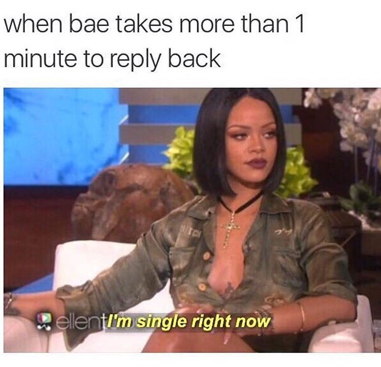Meme - Human - when bae takes more than 1 minute to reply back TCH Dellentm single right now