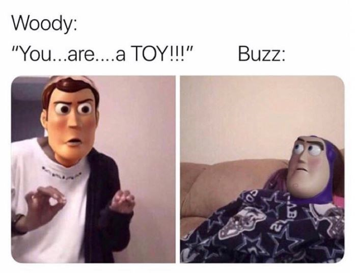 "Funny ""Me Explaining to My Mom"" meme about Woody telling Buzz that he is a toy in Toy Story"