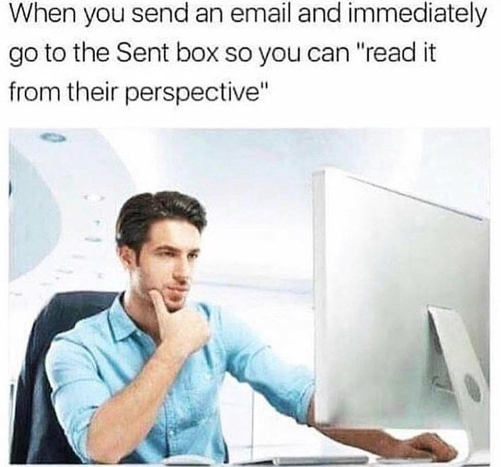 Funny meme about re-reading an email from the recipient's perspective
