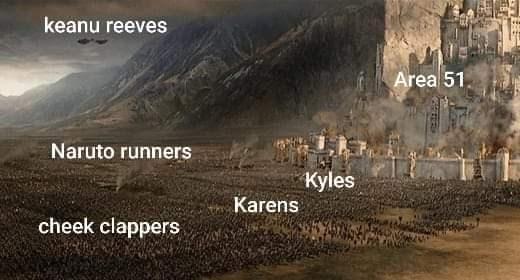 storm area 51 meme - Adaptation - keanu reeves Area 51 Naruto runners Kyles Karens cheek clappers