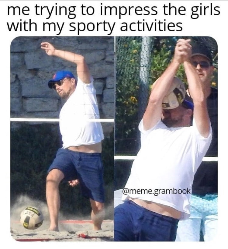 """Meme - """"Me trying to impress the girls with my sporty activities"""""""