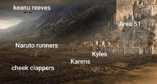 area 51 - Adaptation - keanu reeves Area 51 Naruto runners Kyles Karens cheek clappers