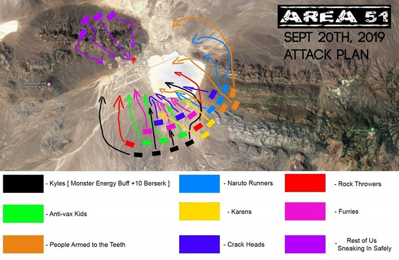 area 51 - Text - AREA 51 SEPT 20TH, 2019 ATTACK PLAN sAReaseMch and elopement ole d Mountain - Naruto Runners Kyles [ Monster Energy Buff +10 Berserk] - Rock Throwers - Furries - Karens - Anti-vax Kids Rest of Us - Crack Heads - People Armed to the Teeth Sneaking In Safely
