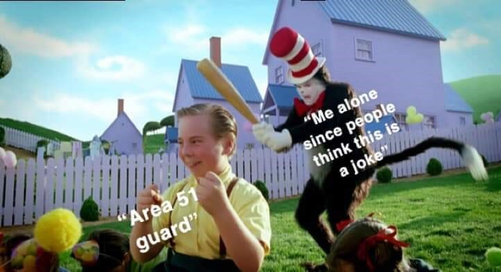 """area 51 - Fun - """"Me alone since people think this is a joke Area 51 guard'"""""""