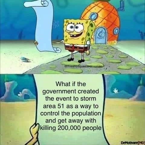 area 51 - Cartoon - @Freshlysqueezedmames What if the government created the event to storm area 51 as a way to control the population and get away with killing 200,000 people DeMoTvareHD