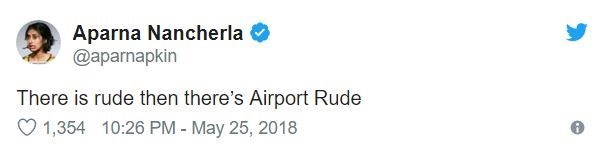 airport tweet - Text - Aparna Nancherla @aparnapkin There is rude then there's Airport Rude 10:26 PM - May 25, 2018 1,354