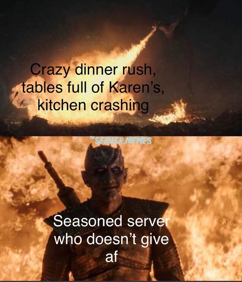 restaurant worker - Sky - Crazy dinner rush, tables full of Karen's, kitchen crashing TN SERVER NEMES Seasoned server who doesn't give af